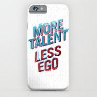 More Talent Less Ego iPhone 6 Slim Case