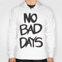 No Bad Days - T Hoody