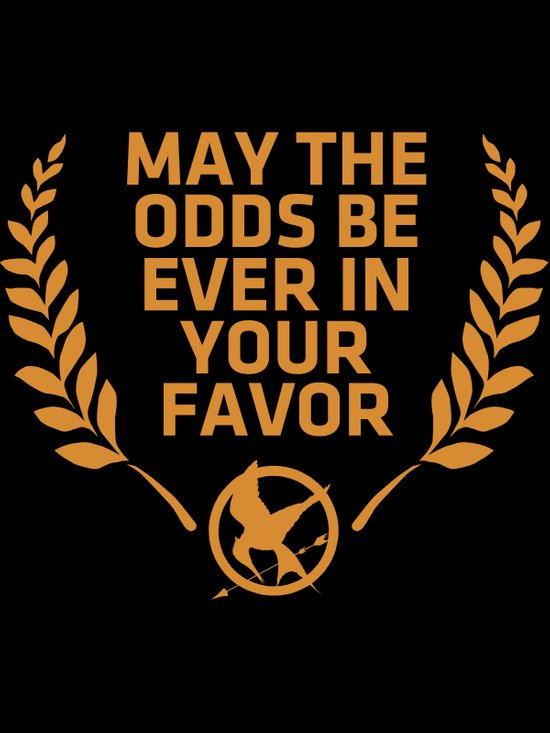 may the odds be ever in your favor Art Print