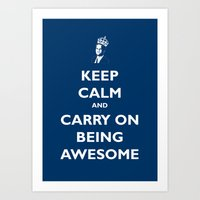 Keep Calm & Carry On Being Awesome Art Print