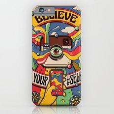 Believe In Your Selfie iPhone 6 Slim Case