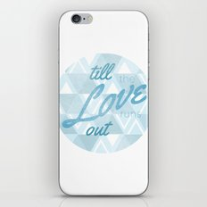 Love Runs Out  iPhone & iPod Skin
