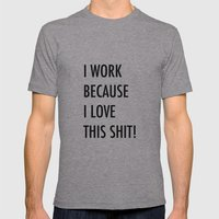 Because I Love This! Mens Fitted Tee Athletic Grey SMALL