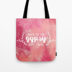 Back to the gypsy that I was Tote Bag
