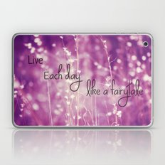 Live Each Day like a Fairytale Laptop & iPad Skin