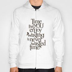 Wasting Time Hoody