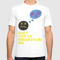 Don't Try To Understand … Mens Fitted Tee White SMALL
