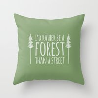 I'd Rather Be A Forest T… Throw Pillow