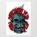 Punk's Not Dead Art Print