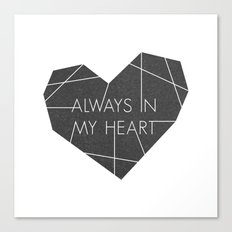 Always in My Heart - in Black Canvas Print