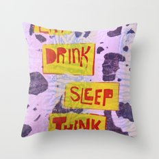 Eat Drink Sleep Think Throw Pillow