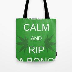 Keep Calm and Rip a Bong Tote Bag