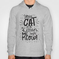 CAT TO BE KITTEN ME Hoody