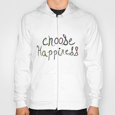 Choose Happiness (color version) Hoody
