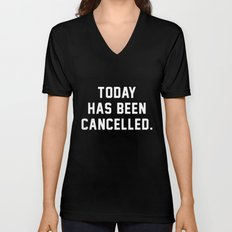 Today has been Cancelled Unisex V-Neck