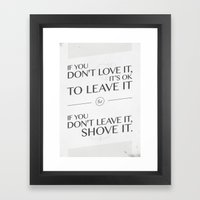 If You Don't Love It… … Framed Art Print