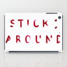Stick Around iPad Case