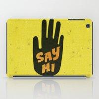 Say Hi. iPad Case
