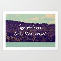 Somewhere Art Print