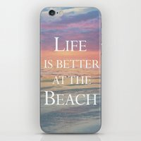 Life Is Better At The Be… iPhone & iPod Skin