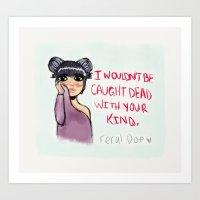 Your Kind Art Print