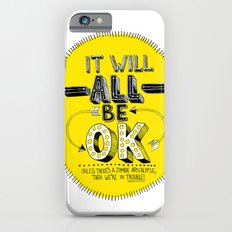 It Will Be OK iPhone 6 Slim Case