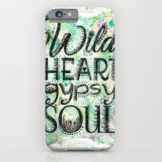 Wild Heart, Gypsy Soul iPhone 6s Slim Case