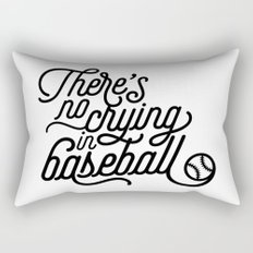 There's No Crying in Baseball Rectangular Pillow