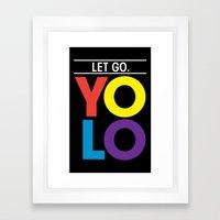 YOLO: Let Go. Framed Art Print