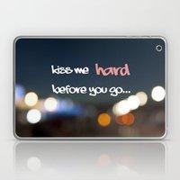 KISS ME HARD BEFORE YOU … Laptop & iPad Skin