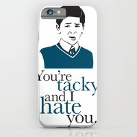 You're Tacky And I Hate … iPhone 6 Slim Case