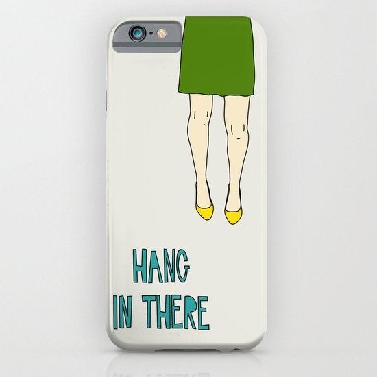 Hang In There iPhone & iPod Case