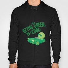 Being Green is Cool Hoody