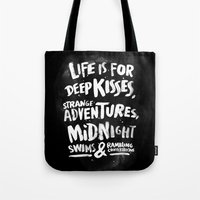 Life Is For Deep Kisses.… Tote Bag