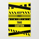 Keep out and take Caution Quotes Canvas Print