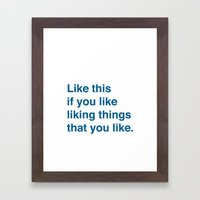 Like This Framed Art Print
