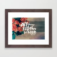 All Things Work Together… Framed Art Print
