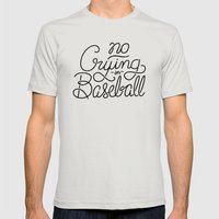 No Crying in Baseball Mens Fitted Tee Silver SMALL