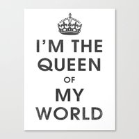 I'm the Queen of my World Canvas Print
