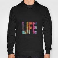 Life -again!!!!!!! Hoody