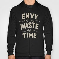 Envy is a Waste of Time Hoody