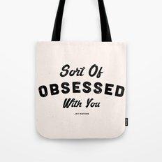 OBSESSED Tote Bag