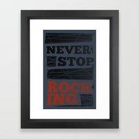 Never Stop Rocking Framed Art Print
