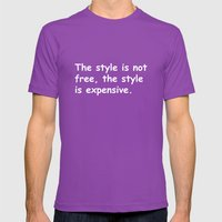 The Style Is Not Free Mens Fitted Tee Ultraviolet SMALL