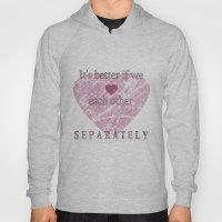Separate Love Hoody