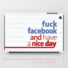 Fuck facebook and have a nice day iPad Case