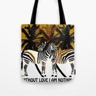 Tote Bag featuring WITHOUT LOVE I AM NOTHIN… by Saundra Myles