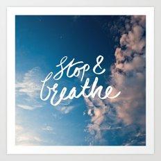 Stop & Breathe Art Print