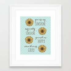 You are my sunshine sunflower art print Framed Art Print