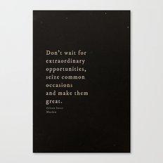 Seize common occasions Canvas Print